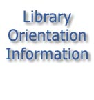 Library Orientation Information